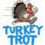 TURKEY TROTT